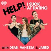Help! I Suck at Dating with Dean, Vanessa & Jared