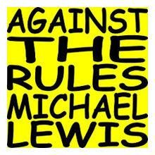 Introducing Against The Rules with Michael Lewis